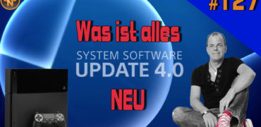 PS4 News #127 – Special PS4 Systemupdate 4.0