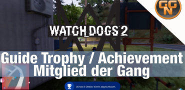 Watch Dogs 2 Guide: Mitglied der Gang – One of the Gang Trophy Achievement Erfolg