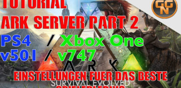 Ark Survival Evolved – Tutorial – Single Player Server Einstellungen – PS4 Xbox One – Deutsch Teil 2